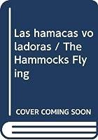 Las hamacas voladoras / The Hammocks Flying