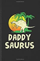 Daddy Saurus: Funny Father Dinosaur Lined Notebook/ Blank Journal For Husband Wife Grandparent, Inspirational Saying Unique Special Birthday Gift Idea Modern 6x9 110 Pages
