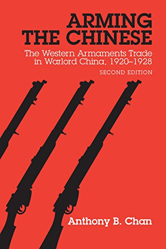 Download Arming the Chinese: The Western Armaments Trade in Warlord China, 1920-1928 0774819901