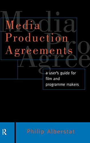 Download Media Production Agreements: A User's Guide for Film and Programme Makers (Blueprint) 0415136687