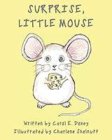 Surprise, Little Mouse