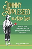 Johnny Appleseed in a Rich Land