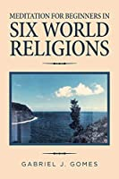 Meditation for Beginners in Six World Religions