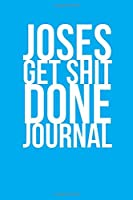 Joses Get Shit Done Journal: Personalized Journal | Custom Name Journal – Personalized Name Journal