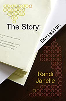 The Story: Deviation by [Janelle, Randi]