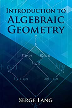 Introduction to Algebraic Geometry (Dover Books on Mathematics) by [Lang, Serge]