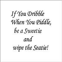 PeiPeiTrade If You Dribble When You Piddle Toilet Seat ウォールステッカー 防水 除去でき 壁飾り 壁紙 ベッドルーム リビングルームの背景