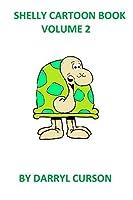 Shelly Cartoon Book Volume 2: Another Cartoon Book
