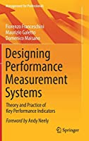Designing Performance Measurement Systems: Theory and Practice of Key Performance Indicators (Management for Professionals)