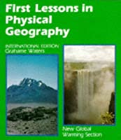 First Lessons in Physical Geography
