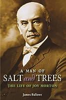 A Man of Salt and Trees: The Life of Joy Morton