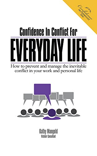 Download Confidence In Conflict For Everyday Life: How to prevent and manage the inevitable conflict in your work and personal life (English Edition) B00JLT223E