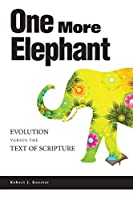 One More Elephant: Evolution Versus the Text of Scripture