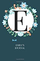 Emily: Personalized Customized Journal Notebook for Girls Named Emily - Elegant Style
