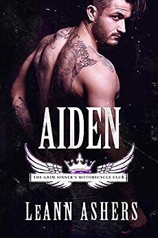 Aiden (Grim Sinners MC Book 4) by [Ashers, LeAnn]