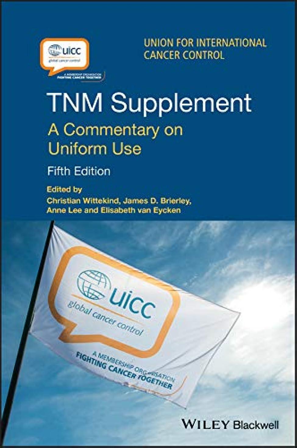 無視リビジョン統治するTNM Supplement: A Commentary on Uniform Use (UICC)