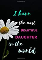 I Have The Most Beautiful Sister In The World: Gift for Sister, Journal Notebook for sister, Organizer, Planner, 147 Pages, diary with lined paper 7 x 10 (17.78 x 25.4 cm)
