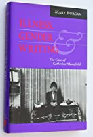 Illness, Gender, and Writing: The Case of Katherine Mansfield