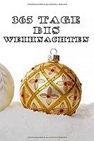 """365 Tage bis Weihnachten: 365 Tage Countdown bis Weihnachten   Spass und Freude   (Lustiges) Weihnachtsgeschenk   Hochglanzcover """"Weihnachtskugel Trio"""""""