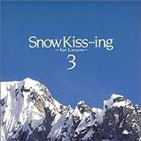 Snow Kiss・・・Ing ~二人で聴くスキードライブ・ミュージック