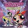 Powerpuff Girls: Power Pop