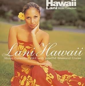 ラニ・ハワイ-Music collection vol.1 with InterFM Weekend Cruise