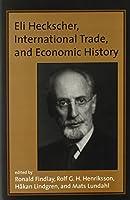 Eli Heckscher, International Trade, and Economic History (MIT Press)