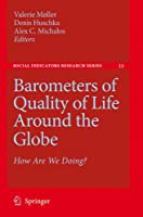 Barometers of Quality of Life Around the Globe: How Are We Doing? (Social Indicators Research Series)
