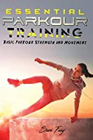 Essential Parkour Training: Basic Parkour Strength and Movement (Survival Fitness)