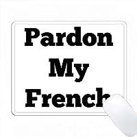 Pardon私のフランス語の黒い白 PC Mouse Pad パソコン マウスパッド