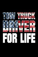 Tow Truck Driver for Life: Us Flag Tow Trucker Pride Gift Notebook