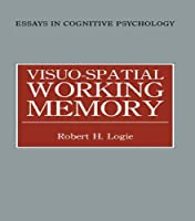 Visuo-spatial Working Memory (Essays in Cognitive Psychology)