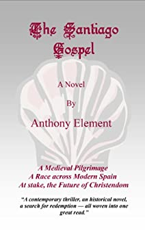 The Santiago Gospel by [Element, Anthony]