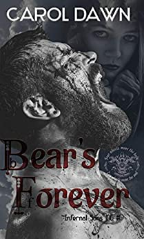 Bear's Forever: Infernal Sons MC #1 by [Dawn, Carol]