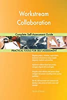 Workstream Collaboration Complete Self-Assessment Guide