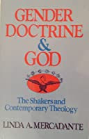 Gender, Doctrine, and God: The Shakers and Contemporary Theology