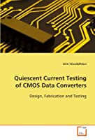 Quiescent Current Testing of CMOS Data Converters: Design, Fabrication and Testing