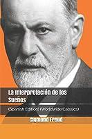 La Interpretación de los Sueños: (Spanish Edition) (Worldwide Calssics)