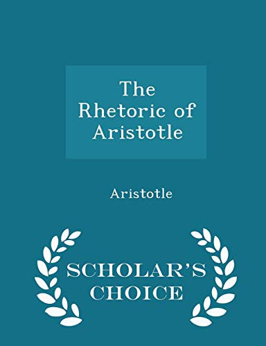 Download The Rhetoric of Aristotle - Scholar's Choice Edition 1297237161