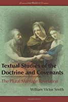 Textual Studies of the Doctrine and Covenants: The Plural Marriage Revelation (Contemporary Studies in Scripture)