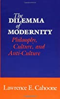 The Dilemma of Modernity: Philosophy, Culture, and Anti-Culture (Suny Series in Philosophy)