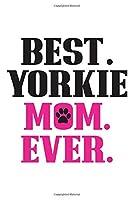 Best Yorkie Mom Ever: Notizbuch a5 punktiert mit 120 Seiten | Lustiges Geschenk Lehrer Buero Studenten Notizblock Notizheft Journal Vatertag