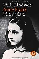 Anne Frank. Die letzten sieben Monate