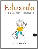 Eduardo : el niño más terrible del mundo