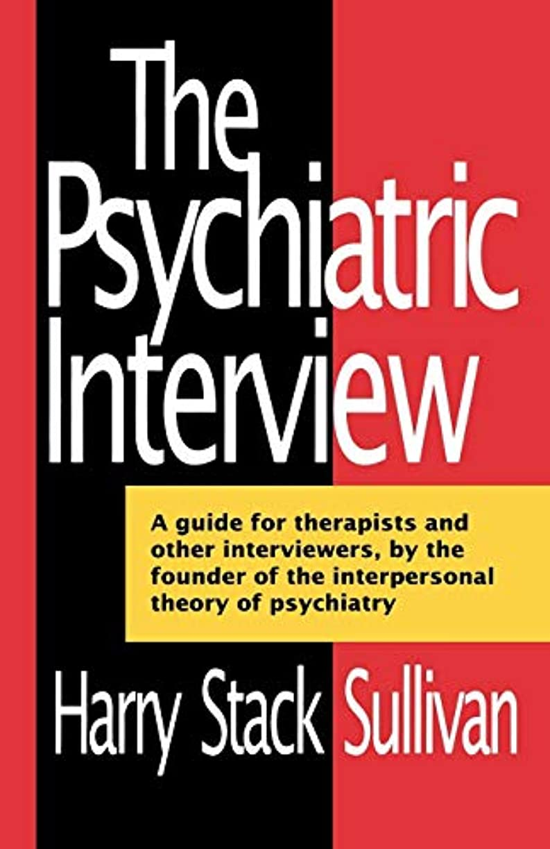 チャンピオン州拡声器The Psychiatric Interview (Norton Library) (Norton Library (Paperback))