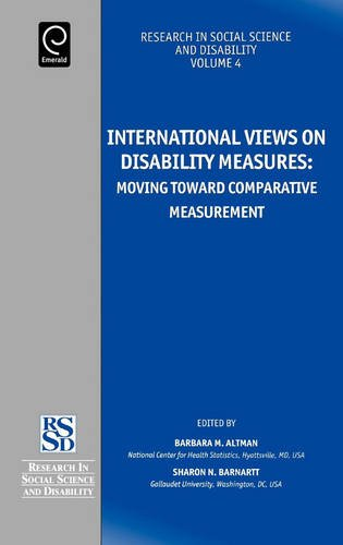 International Views on Disability Measures: Moving Toward Comparative Measurement (Research in Social Science and Disability)
