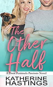 The Other Half (Door Peninsula Passions Book 1) by [Hastings, Katherine]