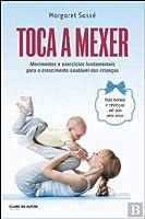 Toca a Mexer Movimentos e exercícios fundamentais para o crescimento saudável das crianças