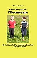 Sanftes Bewegen bei Fibromyalgie: Ein Leitfaden fuer Uebungsleiter und Betroffene