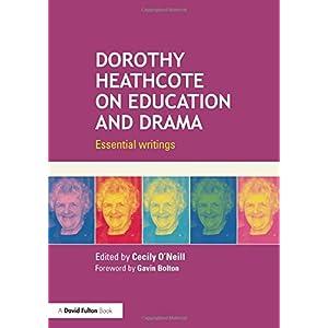 Dorothy Heathcote on Education and Drama: Essential writings